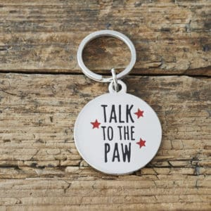 Dog tag - 'Talk to the paw'