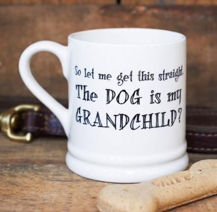 Sweet William Mischievous Mutts 'The Dog Is My Grandchild'